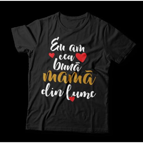 """Tricou """"Cea mai buna mama"""""""